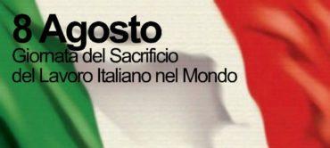8 Agosto Giornata Nazionale del Sacrificio del Lavoro Italiano nel Mondo